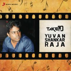 Take 10: Yuvanshankar Raja - Yuvanshankar Raja