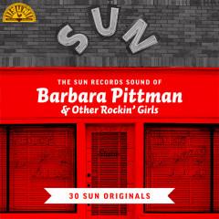 The Sun Records Sound of Barbara Pittman & Other Rockin' Girls (30 Sun Originals)