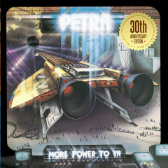More Power To Ya: 30th Anniversary Edition - Petra