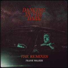 Dancing In The Dark (Remixes) - Frank Walker