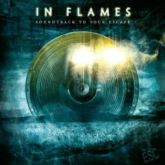 Soundtrack To Your Escape (Reissue 2014) - In Flames