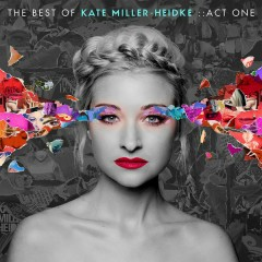 The Best of Kate Miller-Heidke: Act One - Kate Miller-Heidke
