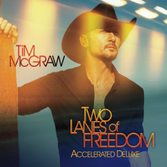 Two Lanes Of Freedom - Tim McGraw