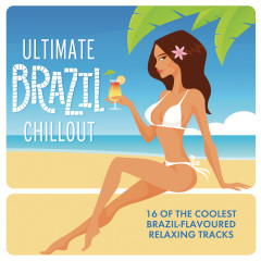 Ultimate Brazil Chillout Album - Various Artists