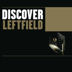 Discover Leftfield - Leftfield