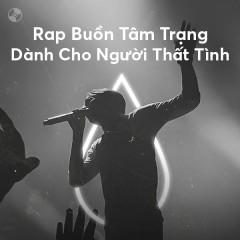 Rap Buồn Tâm Trạng Dành Cho Người Thất Tình