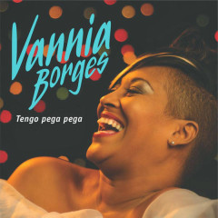 Tengo Pega Pega (Remasterizado) - Vannia Borges