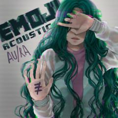 Emoji (Acoustic) - Au/Ra