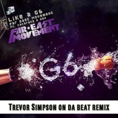 Like a G6 (Trevor Simpson On Da Beat Remix)