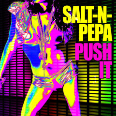 Push It - Salt-N-Pepa