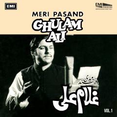 Meri Pasand, Vol. 1 - Ghulam Ali