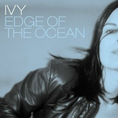 Edge of the Ocean (Filterheadz Dub Mix) - Ivy