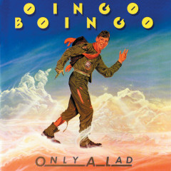 Only A Lad - Oingo Boingo