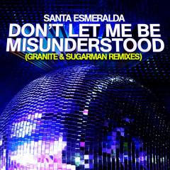 Don't Let Me Be Misunderstood (Granite & Sugarman Remixes) - Santa Esmeralda