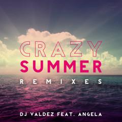 Crazy Summer - Remixes - ANGELA, Dj Valdez