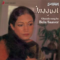Inaayat (Ghazals) - Bela Saaver