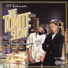 The Tonite Show With Smigg Dirtee - Dj Fresh
