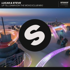 Up Till Dawn (On The Move) [Club Mix] - Lucas & Steve