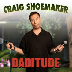 Daditude - Craig Shoemaker