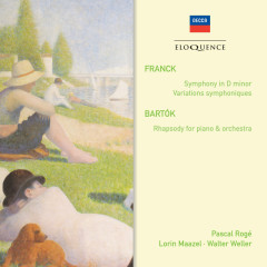 Franck: Symphony in D Minor, Variations Symphoniques – Bartók: Rhapsody - Pascal Roge, Lorin Maazel, Walter Weller, The Cleveland Orchestra, London Symphony Orchestra