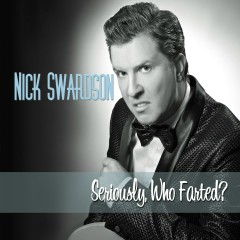 Seriously, Who Farted? - Nick Swardson