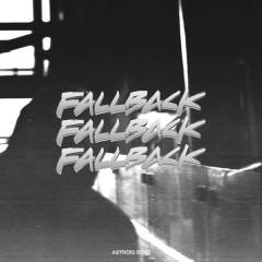 Fallback - Astroid Boys