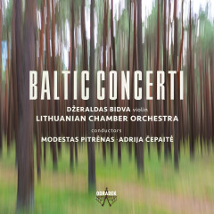 Baltic Concerti - Lithuanian Chamber Orchestra