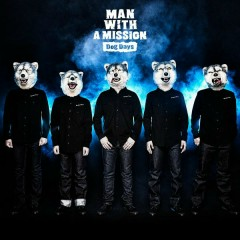 Dog Days - MAN WITH A MISSION