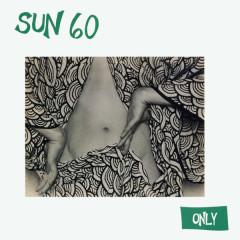 Only - SUN 60