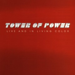 Live And In Living Color - Tower of Power