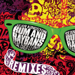 Rum And Raybans - The Remixes - Sean Kingston, Cher Lloyd