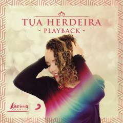Tua Herdeira (Playback) - Karina Tonolli