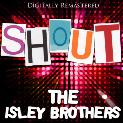 Shout - (Digitally Remastered 2009) - The Isley Brothers