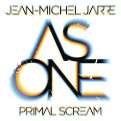 As One - Jean-Michel Jarre,Primal Scream
