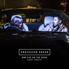 One Eye On the Door (Zdot Remix) - Professor Green
