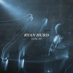 EOM - EP - Ryan Hurd