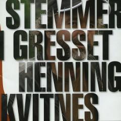 Stemmer i gresset - Henning Kvitnes