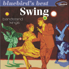 Swing: Bandstand Kings (Bluebird's Best Series) - Various Artists