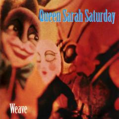 Weave - Queen Sarah Saturday