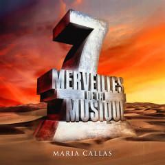 7 merveilles de la musique: Maria Callas - Maria Callas