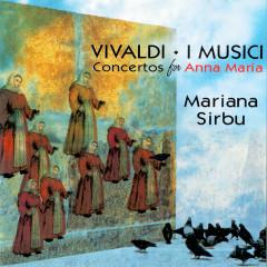Vivaldi: Concertos for Anna Maria - Mariana Sirbu, I Musici