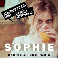 Sophie (Harris & Ford Remix) - Anstandslos & Durchgeknallt