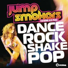 Dance Rock Shake Pop (Remixes) - Jump Smokers, Alex Peace