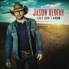 They Don't Know - Jason Aldean
