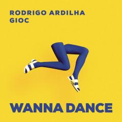 Wanna Dance - Rodrigo Ardilha, GIOC