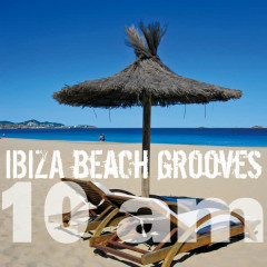 Ibiza Beach Grooves 10 am - Various Artists