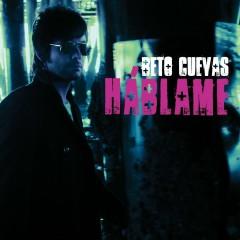 Háblame - Beto Cuevas