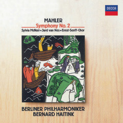 Mahler: Symphony No. 2 - Sylvia McNair, Jard van Nes, Ernst Senff Chor, Berliner Philharmoniker, Bernard Haitink