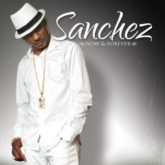 Now & Forever - Sanchez