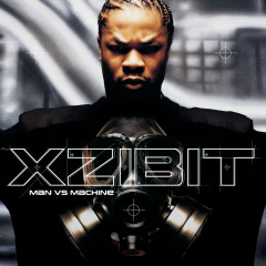 Man Vs Machine - Xzibit